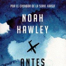 Libros de segunda mano: ANTES DE LA CAIDA DE NOAH HAWLEY - PENGUIN RANDOM HOUSE, ROJA & NEGRA, 2016. Lote 222502790