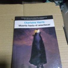 Libros de segunda mano: MUERTO HASTA EL ANOCHECER CHARLAINE HARRIS. Lote 222522912