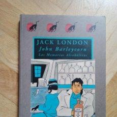 Libros de segunda mano: JACK LONDON, JOHN BARLEYCORN - LAS MEMORIAS ALCOHÓLICAS . VALDEMAR / AVATARES . 1992, 1ª EDICIÓN. Lote 222555700