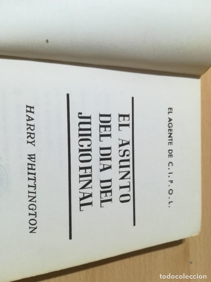 Libros de segunda mano: EL AGENTE DE C.I.P.O.L EL ASUNTO DEL DIA DEL JUICIO FINAL / HARRY WHITTNGTON / / W+406 - Foto 5 - 222605045
