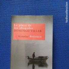 Libros de segunda mano: LA PLAYA DE LOS AHOGADOS DOMINGO VILLAR. Lote 223005378