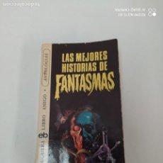 Libros de segunda mano: LAS MEJORES HISTORIAS DE FANTASMAS. Lote 223270172