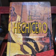 Libros de segunda mano: EL HECHICERO-EL CAMINO DE LO SOBRENATURAL-BRIAN BATES--OBELISCO-1ª EDICION 1998. Lote 223485433