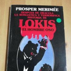Libros de segunda mano: LOKIS. EL HOMBRE OSO (PROSPER MERIMÉE). Lote 223528542