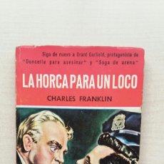 Livros em segunda mão: LA HORCA PARA UN LOCO. CHARLES FRANKLIN. GERPLA, COLECCIÓN EL BUHO 27, 1958.. Lote 224839698