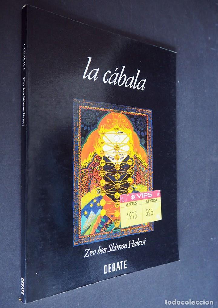LA CABALA. Z'EV BEN SHIMON HALEVI. DEBATE. 1994 (Libros de segunda mano (posteriores a 1936) - Literatura - Narrativa - Terror, Misterio y Policíaco)