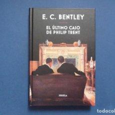 Livres d'occasion: E.C. BENTLEY. EL ULTIMO CASO DE PHILIP TRENT. SIRUELA. TAPA DURA. Lote 225508380