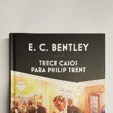 Libros de segunda mano: TRECE CASOS PARA PHILIP TRENT - E. C. BENTLEY - SIRUELA - TAPA DURA. Lote 225919890
