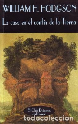 LA CASA EN EL CONFIN DE LA TIERRA - WILLIAM HOPE HODGSON - VALDEMAR - 1998 - 242 PÁGINAS (Libros de segunda mano (posteriores a 1936) - Literatura - Narrativa - Terror, Misterio y Policíaco)