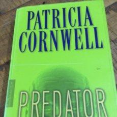 Libros de segunda mano: PREDATOR - PATRICIA CORNWELL - EDICIONES B -LA TRAMA. Lote 226485125