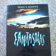 Libros de segunda mano: FANTASMAS -- DEAN R. KOONTZ -- CIRCULO 1989 --. Lote 226813900