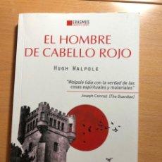 Libros de segunda mano: EL HOMBRE DEL CABELLO ROJO HUGH WALPOLE. ERASMUS . NOVELA ANGLOSAJONA CONTEMPORÁNEA. Lote 227076145