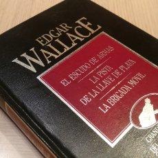 Libros de segunda mano: ÉDGAR WALLACE - EL ESCUDO DE ARMAS - LA PISTA DE LA LLAVE DE PLATA - LA BRIGADA MOVIL. Lote 227091325