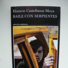 Libros de segunda mano: BAILE CON SERPIENTES. HORACIO CASTELLANOS MOYA. TUSQUETS. NUEVO. Lote 227186600