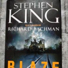 Libros de segunda mano: STEPHEN KING BAJO EL SEUDONIMO RICHARD BACHMAN BLAZE TAPA DURA SOBRECUBIERTA 1 ED 2008. Lote 227197140