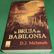 Libros de segunda mano: LA BRUJA DE BABILONIA - D.J. MCINTOSH (EN PERFECTO ESTADO). Lote 227652800