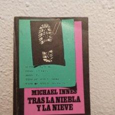 Libros de segunda mano: LIBRO TRAS LA NIEBLA Y LA NIEVE MICHAEL INNES. Lote 228546875