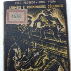 Libros de segunda mano: CRIMES E CRIMINOSOS CÉLEBRES - DIOGO ALVES E A SUA QUADRILHA - LIBRO ECONÓMICOS 8. Lote 228547155