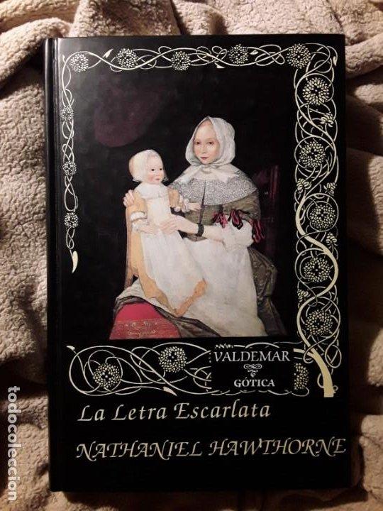 LA LETRA ESCARLATA, DE NATHANIEL HAWTHORNE. VALDEMAR GÓTICA 1995 (1.ª EDICIÓN) (Libros de segunda mano (posteriores a 1936) - Literatura - Narrativa - Terror, Misterio y Policíaco)