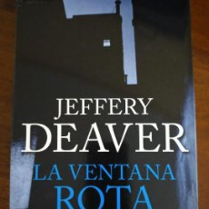 Libros de segunda mano: JEFFERY DEAVER. LA VENTANA ROTA.. Lote 229199245