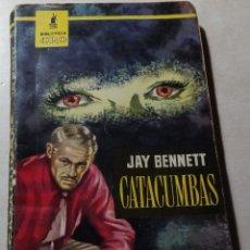 Livres d'occasion: BIBLIOTECA ORO Nº 437 CATACUMBAS JAY BENNETT EDITORIAL MOLINO 1962. Lote 229748695