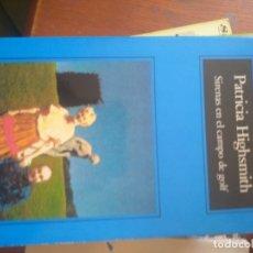 Libri di seconda mano: PATRICIA HIGHSMITH - SIRENAS EN EL CAMPO DE GOLF 1991. Lote 229791590