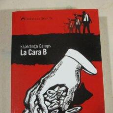 Livros em segunda mão: ESPERANÇA CAMPS, LA CARA B, LLIBRES DEL DELICTE, GENERE NEGRE EN CATALA, LLIBRE NOU. Lote 232353905