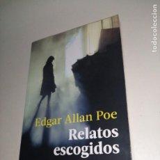 Libros de segunda mano: EDGAR ALLAN POE, RELATOS ESCOGIDOS. Lote 233602415