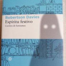 Libros de segunda mano: ESPÍRITU FESTIVO. CUENTOS DE FANTASMAS. ROBERSTON DAVIES ASTEROIDE 2013 305PP. Lote 233663815
