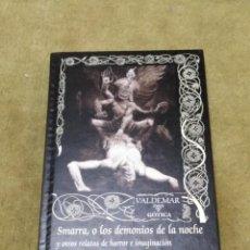 Libros de segunda mano: SMARRA, O LOS DEMONIOS DE LA NOCHE - CHARLES NODIER (VALDEMAR GOTICA 109) - TAPA DURA. Lote 234578350