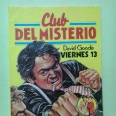 Libros de segunda mano: LMV - VIERNES 13. DAVID GOODIS - CLUB DEL MISTERIO. Lote 234630015