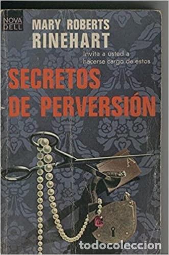 SECRETOS DE PERVERSION (MARY ROBERTS RINEHART) (Libros de segunda mano (posteriores a 1936) - Literatura - Narrativa - Terror, Misterio y Policíaco)
