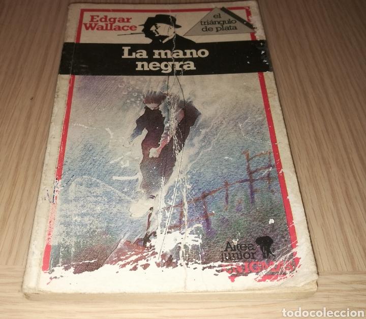 LA MANO NEGRA - EDGAR WALLACE (Libros de segunda mano (posteriores a 1936) - Literatura - Narrativa - Terror, Misterio y Policíaco)