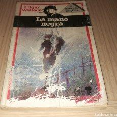 Libros de segunda mano: LA MANO NEGRA - EDGAR WALLACE. Lote 234986180