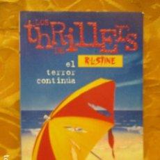 Libros de segunda mano: LOS THRILLERS DE R.L. STINE - EL TERROR CONTINUA - FIESTA EN LA PLAYA Nº 10. Lote 235215875