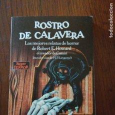 Libros de segunda mano: ROSTRO DE CALAVERA.- ROBERT E.HOWARD.. Lote 235588775