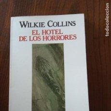 Libros de segunda mano: EL HOTEL DE LOS HORRORES.-WILKIE COLLINS.. Lote 235591160