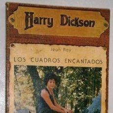 Libri di seconda mano: LOS CUADROS ENCANTADOS / HARRY DICKSON POR JEAN RAY DE ED. JÚCAR EN MADRID 1973. Lote 235660760