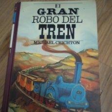 Libros de segunda mano: EL GRAN ROBO DEL TREN DE MICHAEL CRICHTON CÍRCULO DE LECTORES 1976. Lote 235815325