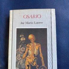 Libros de segunda mano: OSARIO. JOSE MARIA LATORRE. Lote 235847850