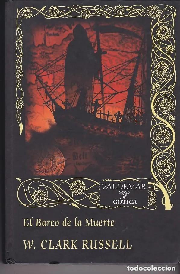 EL BARCO DE LA MUERTE - W. CLARK RUSSELL - GÓTICA VALDEMAR (Libros de segunda mano (posteriores a 1936) - Literatura - Narrativa - Terror, Misterio y Policíaco)