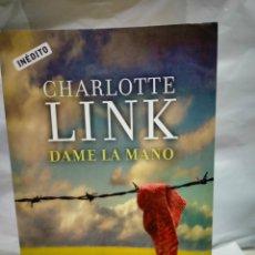 Libros de segunda mano: CHARLOTTE LINK.DAME LA MANO.DEBOLSILLO. Lote 236275005