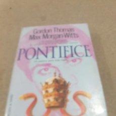 Libros de segunda mano: GORDON THOMAS.......PONTIFICE...UN ASESINO PARA TRES PAPAS....1983.... Lote 236698845