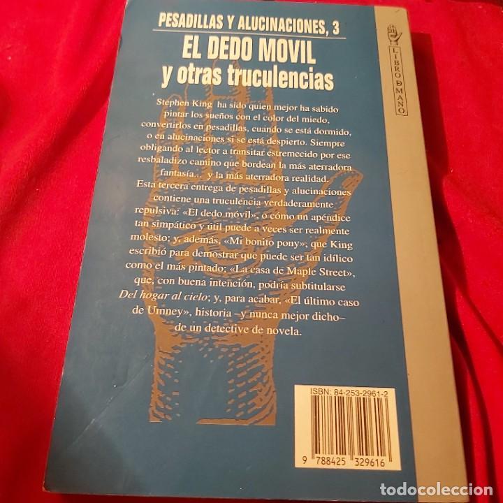 Libros de segunda mano: Stephen king. Pesadillas y alucinaciones, 3. El dedo móvil y otras truculencias. Grijalbo Mondadori - Foto 3 - 236985240