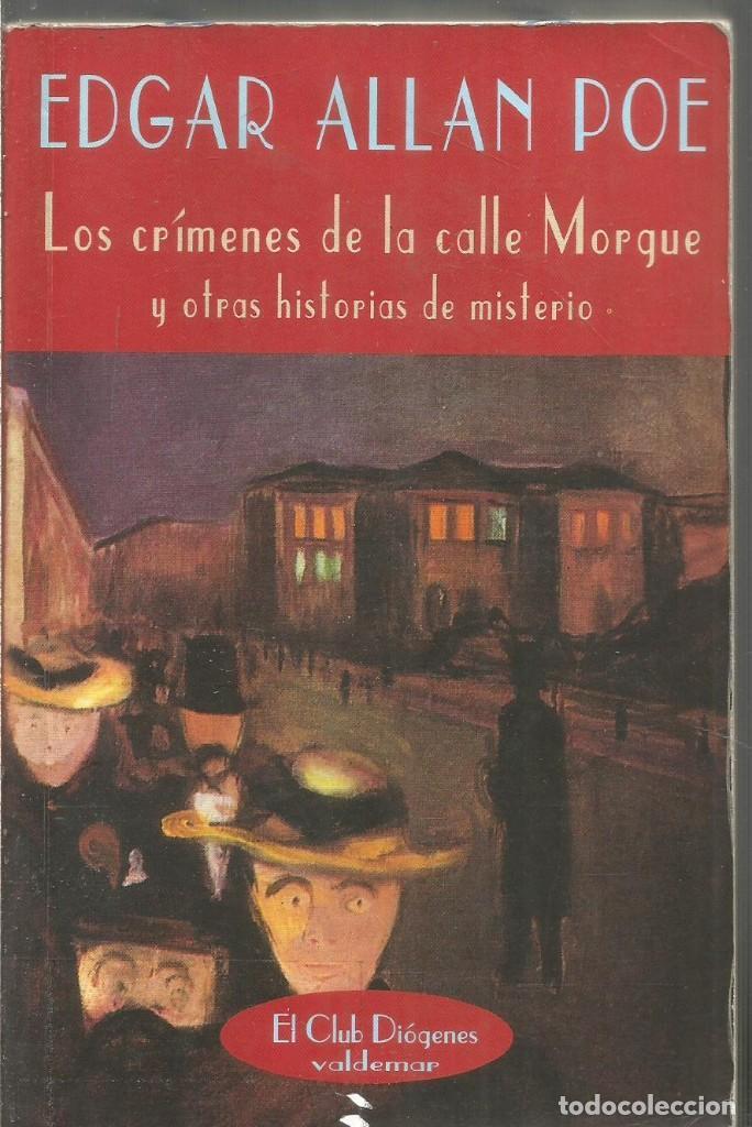 EDGAR ALLAN POE. LOS CRIMENES DE LA CALLE MORGUE. VALDEMAR. EL CLUB DIOGENES (Libros de segunda mano (posteriores a 1936) - Literatura - Narrativa - Terror, Misterio y Policíaco)