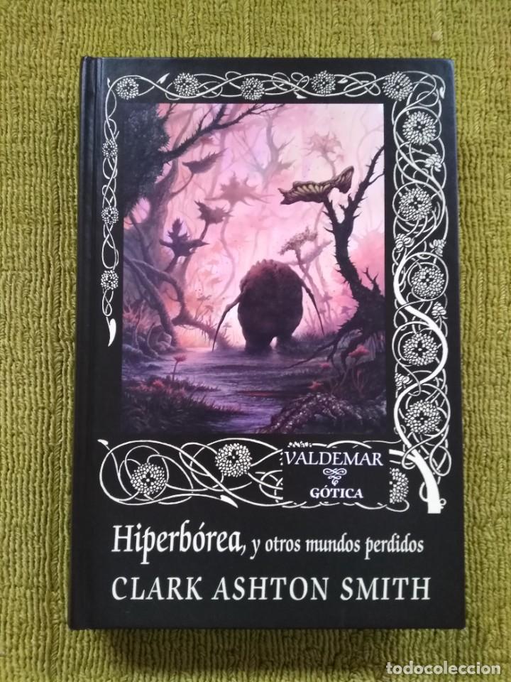 HYPERBOREA - CLARK ASHTON SMITH (VALDEMAR GOTICA 96) - TAPA DURA (Libros de segunda mano (posteriores a 1936) - Literatura - Narrativa - Terror, Misterio y Policíaco)