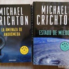 Libros de segunda mano: LOTE 2 LIBROS. MICHAEL CRICHTON. ESTADO DE MIEDO. LA AMENAZA DE ANDROMEDA. DEBOLSILLO. Lote 238388295