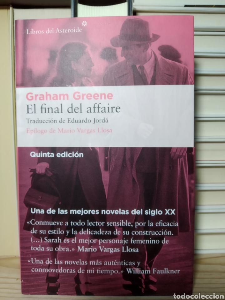 EL FINAL DEL AFFAIRE. GRAHAM GREENE. LIBROS DEL ASTEROIDE (Libros de segunda mano (posteriores a 1936) - Literatura - Narrativa - Terror, Misterio y Policíaco)