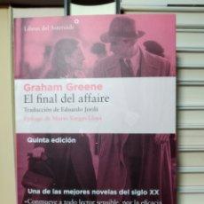 Libros de segunda mano: EL FINAL DEL AFFAIRE. GRAHAM GREENE. LIBROS DEL ASTEROIDE. Lote 240132590