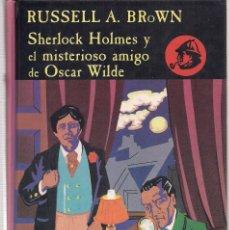 Libros de segunda mano: RUSSELL A. BROWN : SHERLOCK HOLMES Y EL MISTERIOSO AMIGO DE OSCAR WILDE. (ED. VALDEMAR, 1991). Lote 240584280